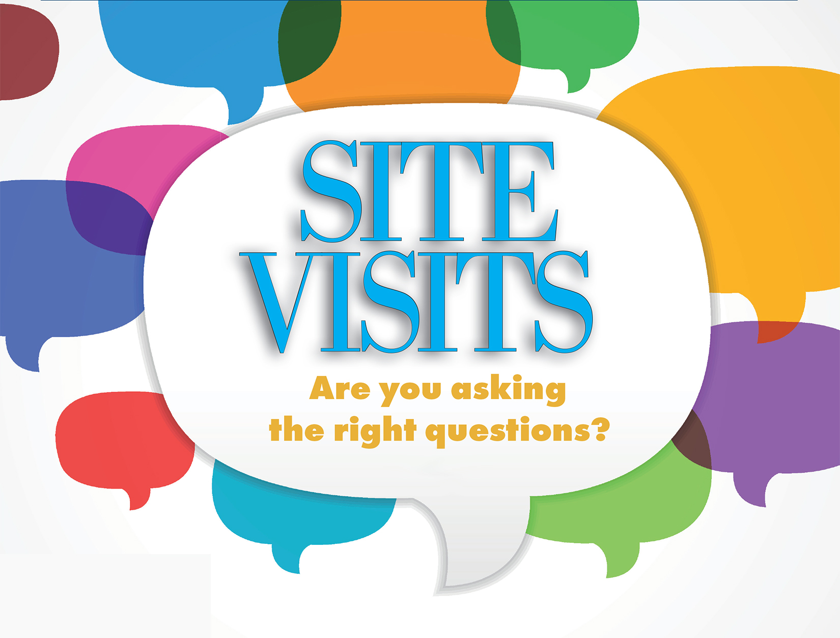 Site visits: Are you asking the right questions?